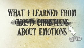 What Emotions Are Forbidden to Christians?
