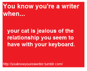 """You Know You're A Writer When…"""