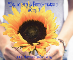 Top 10 Blogs for Christian Women – Honorable Mention (Devotional Diva)